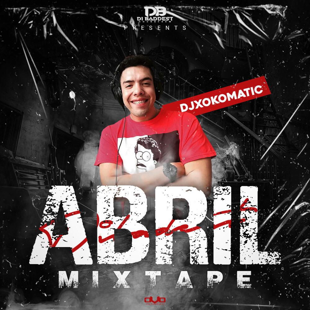 Abril Mixtape - Dj Xokomatic (Di Baddest Crew).mp3