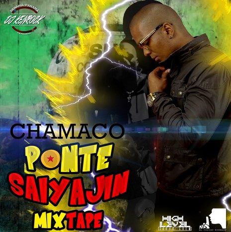 Chamaco Ponte Saiyajin Mixtape By @Djkenrock507 @highlevelsoundcrew.mp3